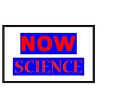 Nro 110 kilpailuun Make me a logo for NOW SCIENCE käyttäjältä sreejolilming