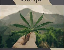 """Nro 27 kilpailuun Create a novel weed themed cover image: Draw/create a novel marijuana themed image, which incorporates the word """"Ganja"""" käyttäjältä shibeshmahapatra"""