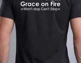 #8 for Design a T-Shirt for Grace on Fire by refghik