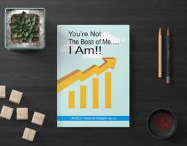 #39 for Design a book cover - You're Not The Boss of Me.....I Am!! by rowshanarif