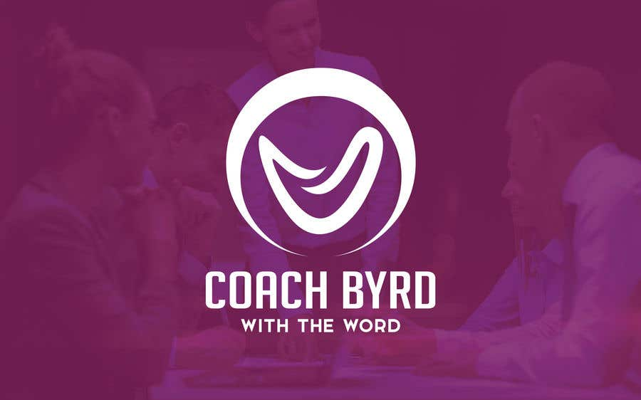 """Contest Entry #18 for I need a logo for my business. I am an aspiring motivational speaker so on my videos and motivational post i would like to have a logo that reads """"Coach Byrd With the word"""" preferred """"Coach Byrd"""" to be bigger than """"with the word""""."""
