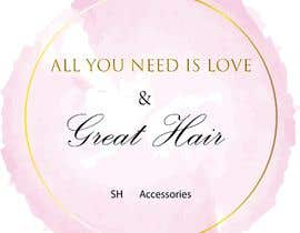#69 cho Please design a logo with the slogan at top 'All you need is love & great hair' with the brand 'SH Accessories' as the footer of the logo. Please take the time to view the attachment. It needs to simple, easy to read but elegant. bởi natod