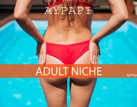 #5 for I need someone to make me a small portfolio of Adult Ad's for my new (Spanish/Latina) Niche Adult Website AyPapi.com af pinky2017