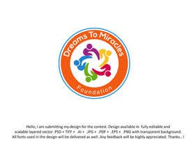 #464 for Logo/Sign - DREAMS TO MIRACLES FOUNDATION by farhana6akter