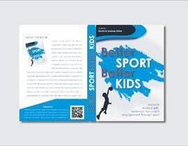 Nro 26 kilpailuun Better Sport, Better Kids - Book cover design käyttäjältä yunitasarike1
