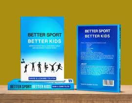 nº 35 pour Better Sport, Better Kids - Book cover design par kashmirmzd60
