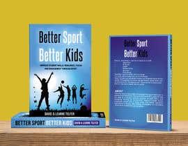 Nro 62 kilpailuun Better Sport, Better Kids - Book cover design käyttäjältä kashmirmzd60