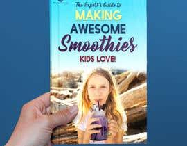 Nro 63 kilpailuun Created us a Smoothie Ebook Cover käyttäjältä Abdenourz