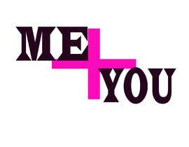 #62 for Me + You design by mohamad097