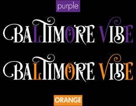 #30 untuk Baltimore Vibe design oleh mdminhajuddin