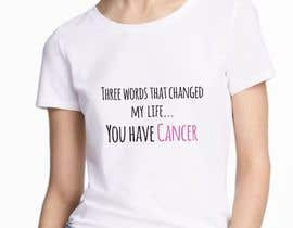 #15 untuk I want a T shirts for cancer awareness.  The word Cancer should be in different colors to represent the different types of Cancer.  This will be placed on a dark colored shirt. oleh adstyling