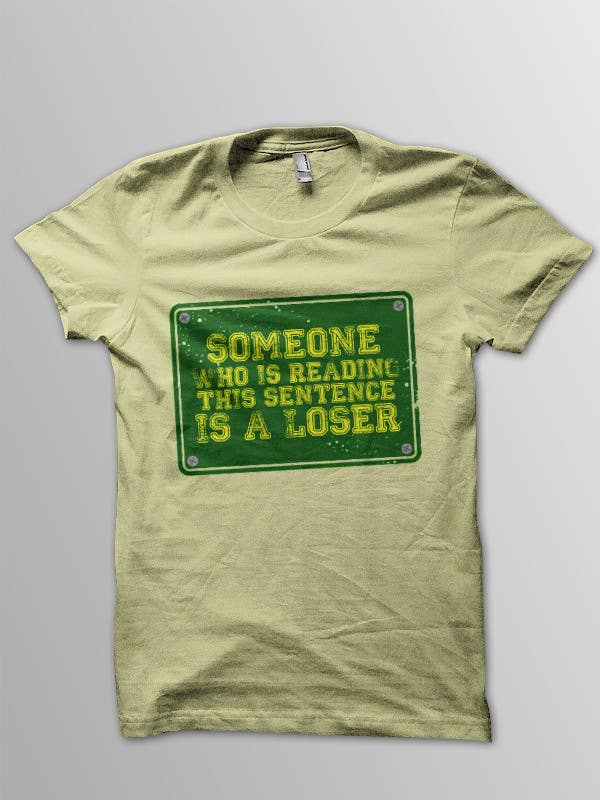 Konkurrenceindlæg #52 for Design 4 funny t-shirts for streetshirts.com