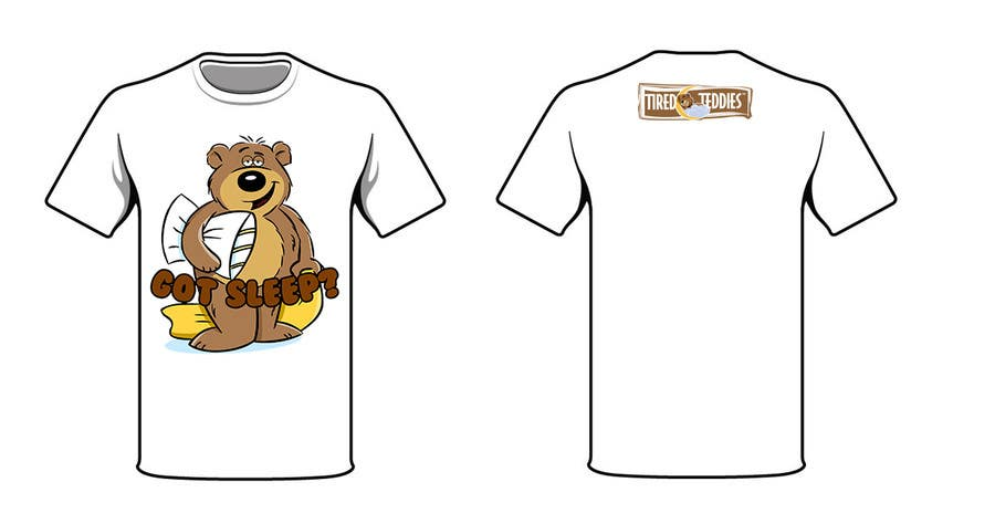 Proposition n°                                        68                                      du concours                                         T-shirt Design for Tired Teddies Guerrilla Marketing Campaign