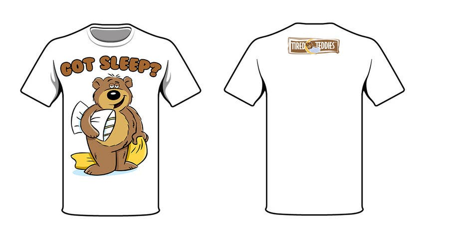 Proposition n°                                        69                                      du concours                                         T-shirt Design for Tired Teddies Guerrilla Marketing Campaign