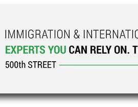 Nro 15 kilpailuun Design a Signboard for our Immigration Business käyttäjältä OKPdesigner