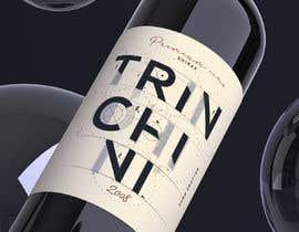 Helen104 tarafından Wine Label  Trinchini için no 182