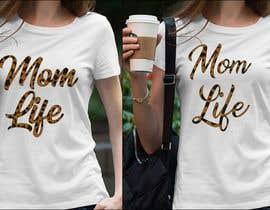 #56 para Mom T-Shirt Design de ConceptGRAPHIC