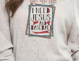 #36 for 2 T-Shirt Design: I need Jesus and Baseball/Softball by voltes098