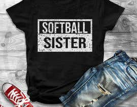 #21 для T-Shirt Design:  Softball Sister/Baseball Sister от Gopal7777