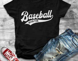#50 для T-Shirt Design:  Softball Sister/Baseball Sister от Gopal7777