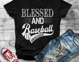#33 for T-shirt Design: Blessed and Baseball/Softball Obsessed by Gopal7777
