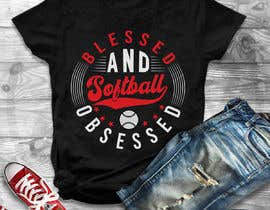 #53 for T-shirt Design: Blessed and Baseball/Softball Obsessed by Gopal7777