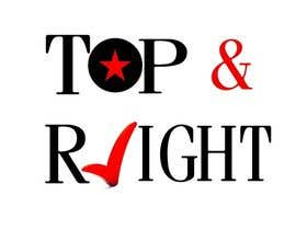 "#112 untuk Design a Logo for ""Top & Right"" oleh Amtfsdy"