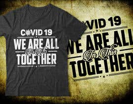 #119 for COVID TSHIRT DESIGN by rrtraders