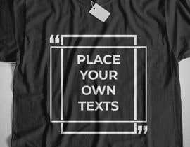 #22 para design t-shirt templates for personalized text shirts de raisulrahi9