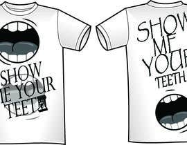 #9 untuk Super Basic - Design a T-Shirt for Show Your Teeth oleh quangcaol