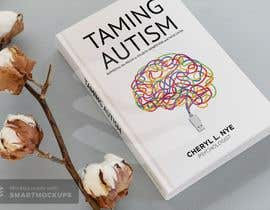 #104 for bookcover Taming Autism by alam1984