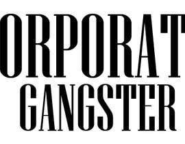 #110 for Corporate Ganster Logo by AhmadIshtiak