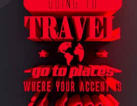 "Dorema tarafından Illustrate Something for the quote: ""If you're going to travel, go somewhere where your accent is sexy."" için no 28"