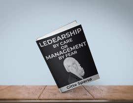#65 para Design of cover for book about leadership - (both a cover for print + 3D ecover) por rahmatullahmd374