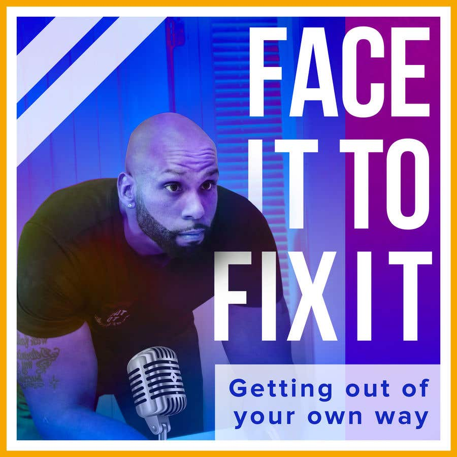"""Contest Entry #                                        195                                      for                                         Podcast design - """"Face it to Fix it"""" show"""