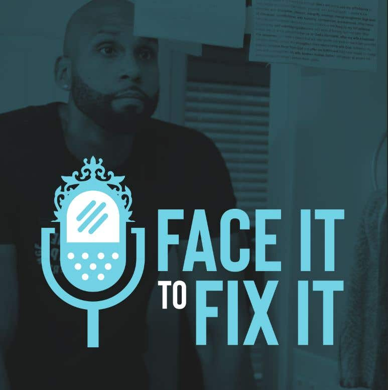 """Contest Entry #                                        86                                      for                                         Podcast design - """"Face it to Fix it"""" show"""