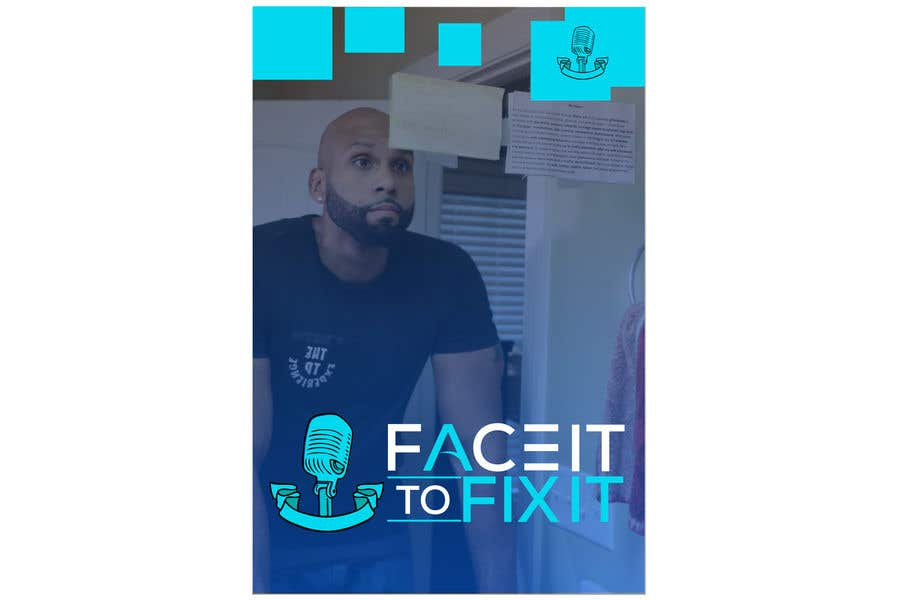 """Contest Entry #                                        156                                      for                                         Podcast design - """"Face it to Fix it"""" show"""