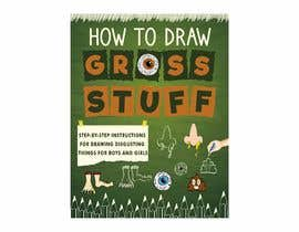 nº 82 pour Design a Book Cover - How to Draw Gross Stuff par FerSpadoni