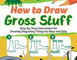 nº 84 pour Design a Book Cover - How to Draw Gross Stuff par Azusy