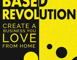 #35 para The Home based Revolution book cover por bbhupen601