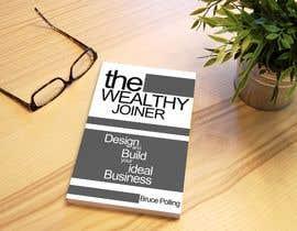 Nro 72 kilpailuun Book cover design for The Wealthy Joiner käyttäjältä mmzkhan