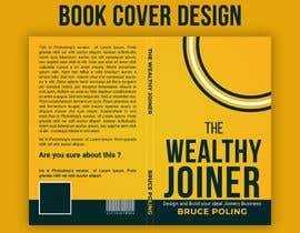 Nro 219 kilpailuun Book cover design for The Wealthy Joiner käyttäjältä nazmasultanaa01