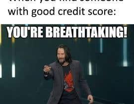 Nro 44 kilpailuun I Need funny MEME's on credit käyttäjältä tacmoktan