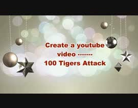 AbodySamy tarafından Create a youtube video -------- 100 Tigers Attack !!! için no 8