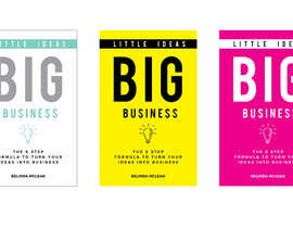 #93 for Book Cover design for Little Ideas, Big Business by eling88