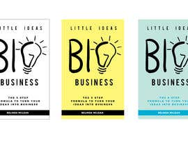 #94 for Book Cover design for Little Ideas, Big Business by eling88