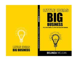 #110 for Book Cover design for Little Ideas, Big Business by mcbrky