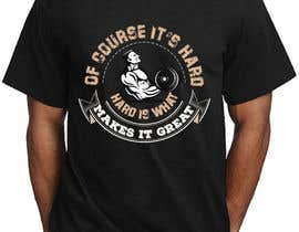 Nro 21 kilpailuun Design a tee-shirt - Of course it's hard. Hard is what makes it great. käyttäjältä sabbirSg