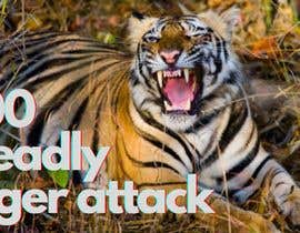 #124 for Create a Youtube thumbnail photo ----- for a youtube video (tigers)) by sadat3k17