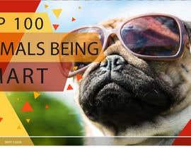 Nro 79 kilpailuun Create a Youtube thumbnail photo ----- for a youtube video (Top 100 Animals being smart) käyttäjältä ESsoubhi